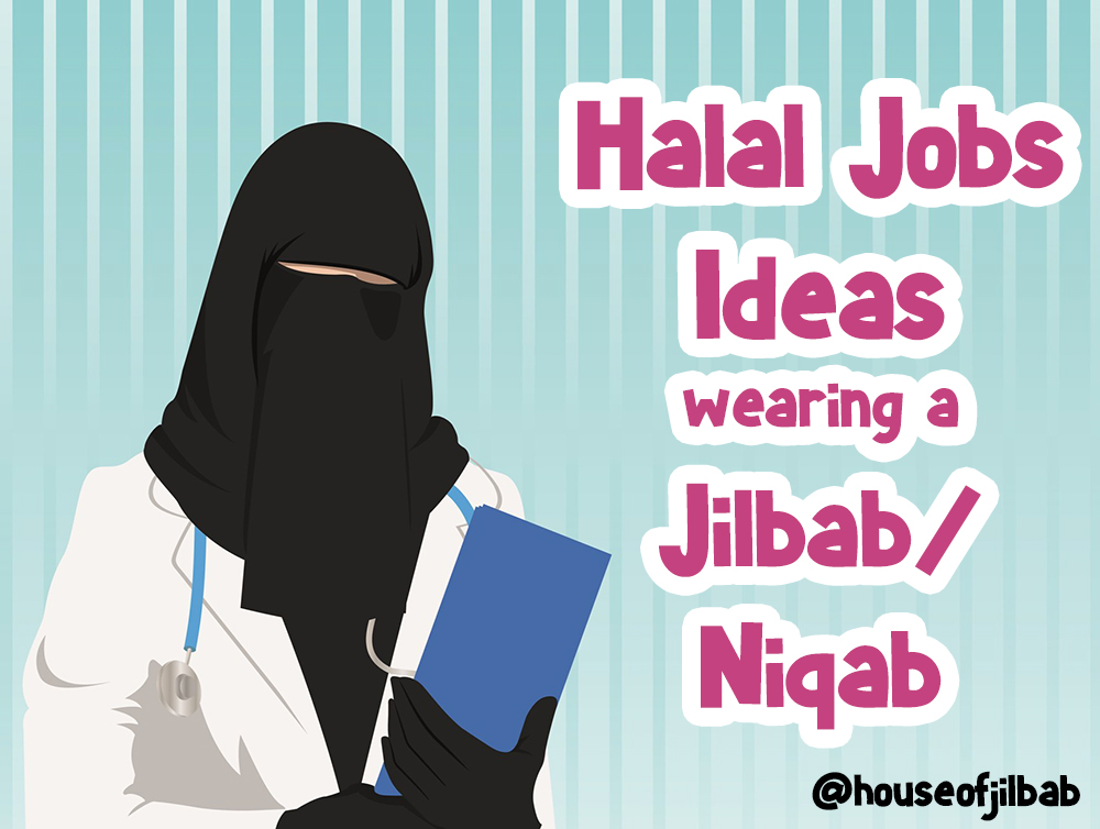 Halal Jobs Ideas wearing a Jilbab/Niqab